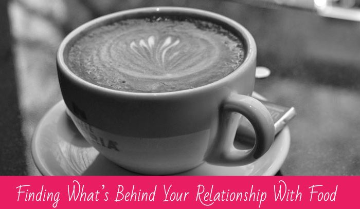 Finding whats behind your relationship with food
