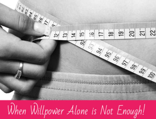 When Willpower Alone is Not Enough!